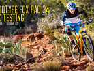 Prototype FOX RAD 34 Fork Testing - What The Pros Ride