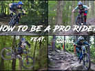 How to be a Pro Rider – Question Everything
