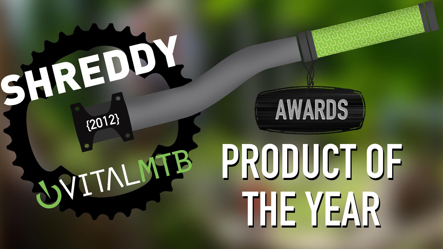 2012 MTB Product of the Year, Vital MTB Shreddy Award