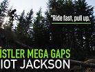 Whistler Mega Gaps with Eliot Jackson