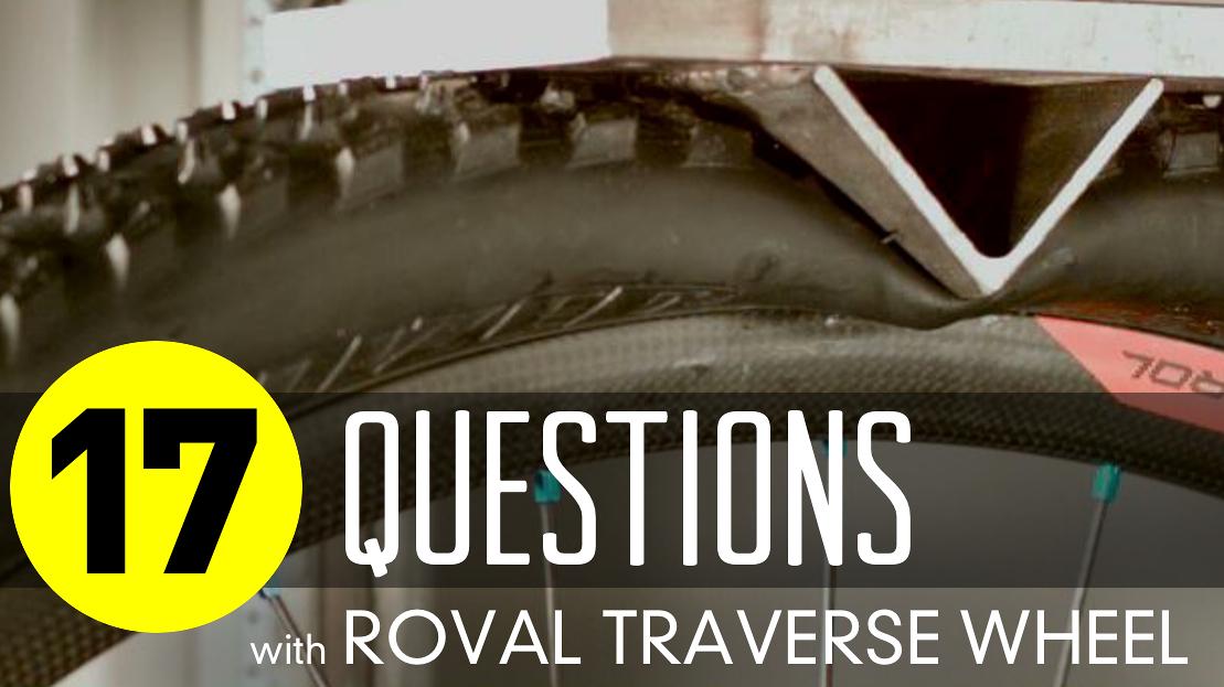 17 Questions: Roval Traverse Wheel