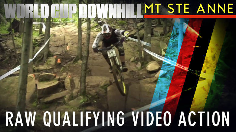Vital RAW: DH QUALIFYING FROM MONT SAINTE ANNE