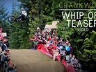 VIDEO: Whip Off World Champs 2013 Teaser from Crankworx Whistler