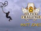 Get Tricks or Die Trying - Six Pack Challenge with Matt Jones