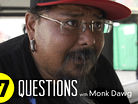 17 Questions: Monk Dawg
