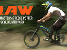 Vital RAW - Eddie Masters // Reece Potter // Skyline MTB Park Madness
