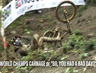 """WORLD CHAMPS CARNAGE or """"SO, YOU HAD A BAD DAY?"""""""