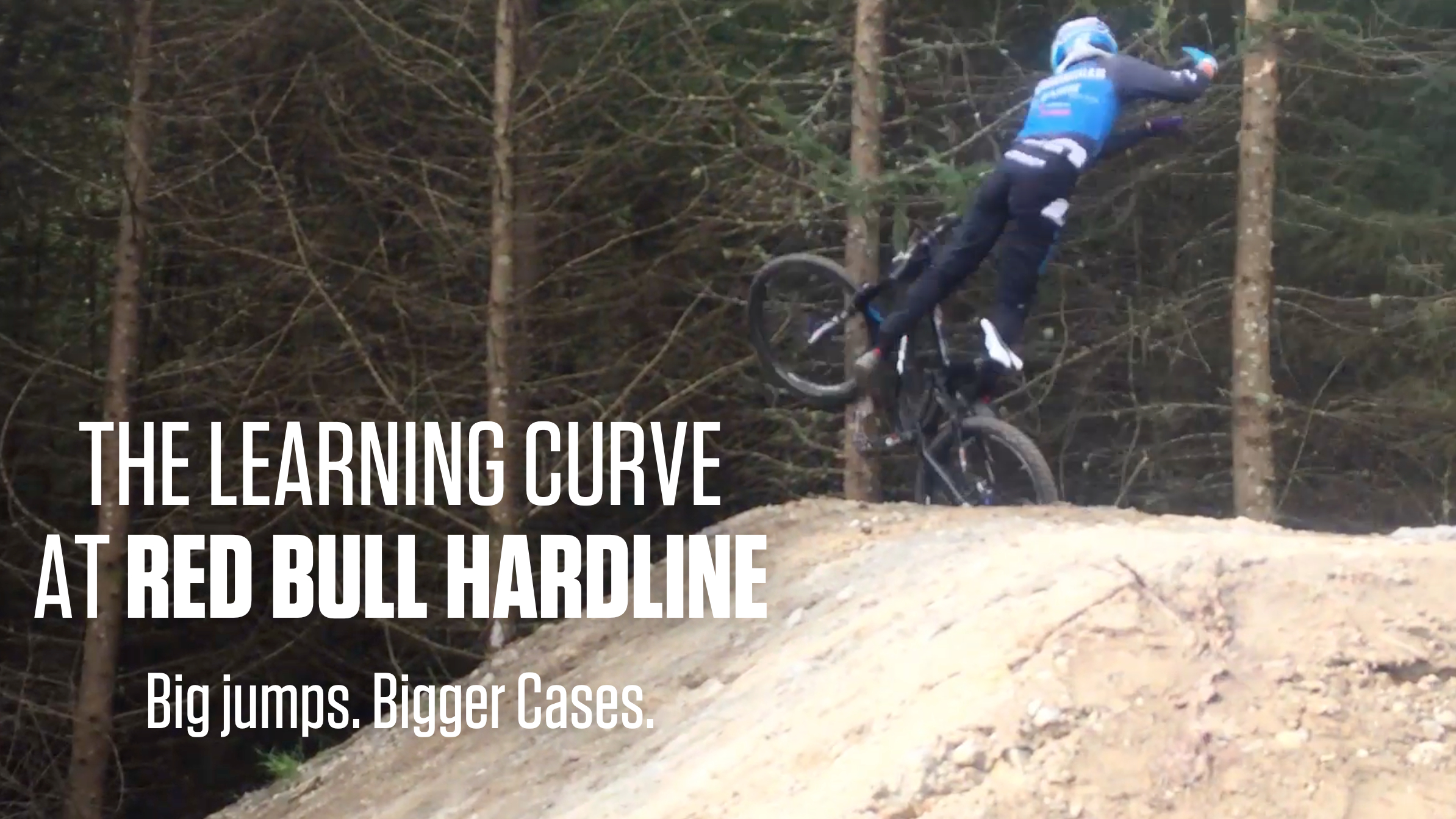 Big Jumps, Bigger Cases - The Learning Curve at Red Bull Hardline