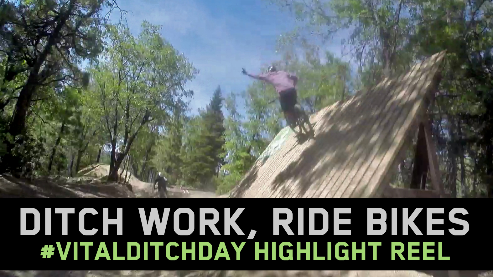 Ditch Work, Ride Bikes - Vital Ditch Day Highlight Reel