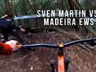 SVEN MARTIN VS. MADEIRA - Enduro World Series Stage Mash-up Comedy