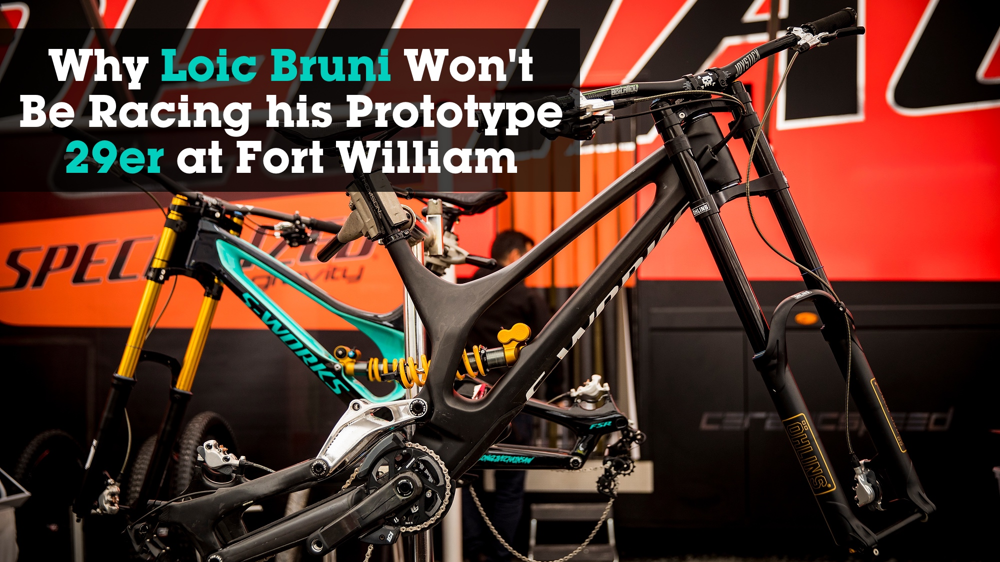 Why Loic Bruni Won't Race his Prototype Specialized 29er at Fort William