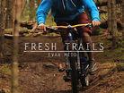Fresh Trails